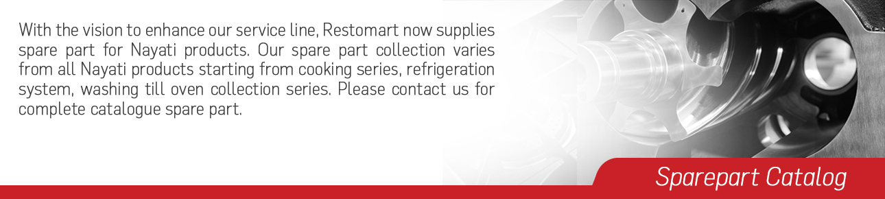 [15:54:10] VERONIKA - PA: With the vision to enhance our service line, Restomart now supplies spare part for Nayati products. Our spare part collection varies from all Nayati products starting from cooking series, refrigeration system, washing till oven collection series. Please contact us for complete catalogue spare part.